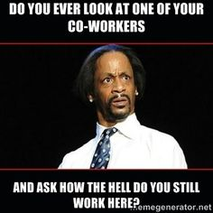 Memes you'll totally relate to about your #CrazyCoworkers ...