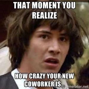 meme, crazy coworker, work, employee, funny, #CrazyCoworkers
